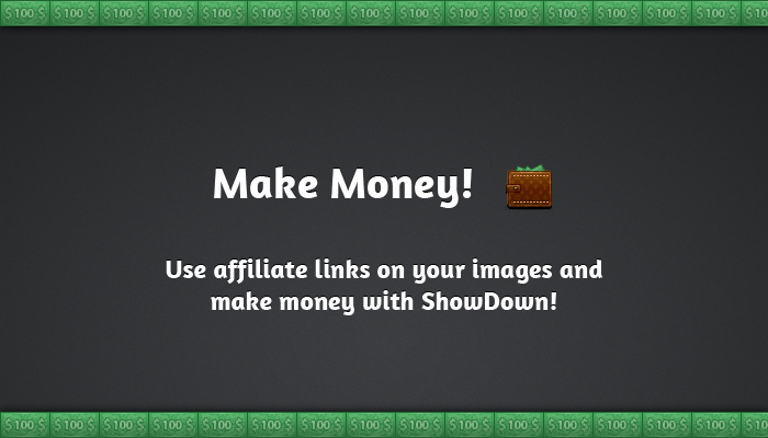 Make Money with ShowDown